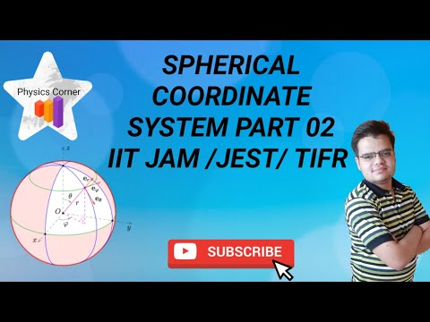SPHERICAL COORDINATE SYSTEM PART 02||EMT PART 06|| IIT JAM/JEST/TIFR