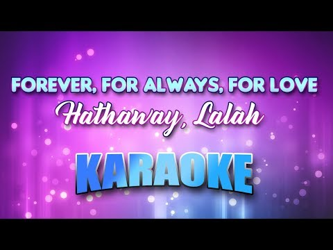Hathaway, Lalah - Forever, For Always, For Love (Karaoke version with Lyrics)