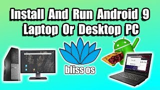 Run Android 9 Pie On Desktop Or Laptop How To Install Bliss OS