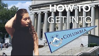 HOW TO GET INTO COLUMBIA: What No One Ever Tells You