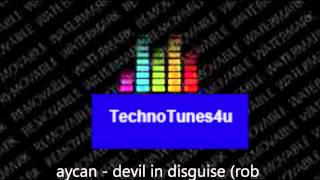 aycan - devil in disguise (rob mayth radio edit)
