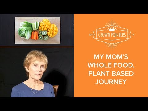 My Mom's Whole Food Plant Based Journey