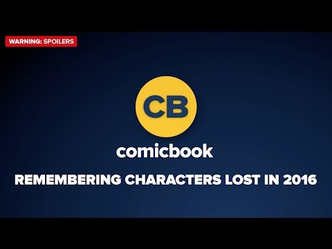 Remembering Characters Lost 2016