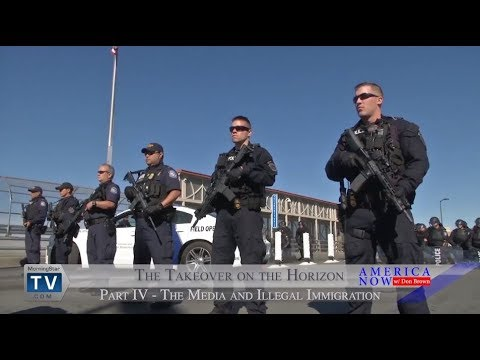 Takeover on the Horizon Part IV – The Media and Illegal Immigration | America Now