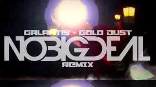 Galantis - Gold Dust (No Big Deal Remix)