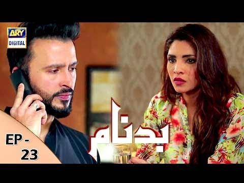 Badnaam - Episode 23 - 21st January 2018 - ARY Digital Drama