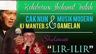 "CAK NUN & KI MANTEB SUDARSONO SHOLAWAT ""LIR-ILIR"" KOLABORASI  MUSIK MODERN & GAMELAN"