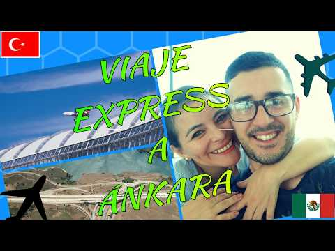 VERITO VLOGS || VIAJE EXPRESS A ANKARA  ||AEROPUERTO ANKARA|| IZMIR TURQUIA || FAMILIA TURCA MEXICAN