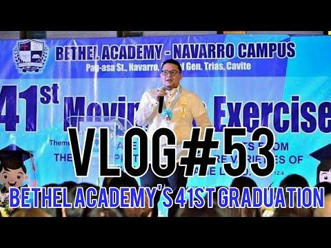 VLOG#53 - Bethel Academy's 41st Graduation