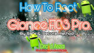 GUIDE How to Root Gionee F103 pro. With PC