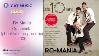 Ro-Mania - Crasmarita (phunkee etno pub rmx 2006)