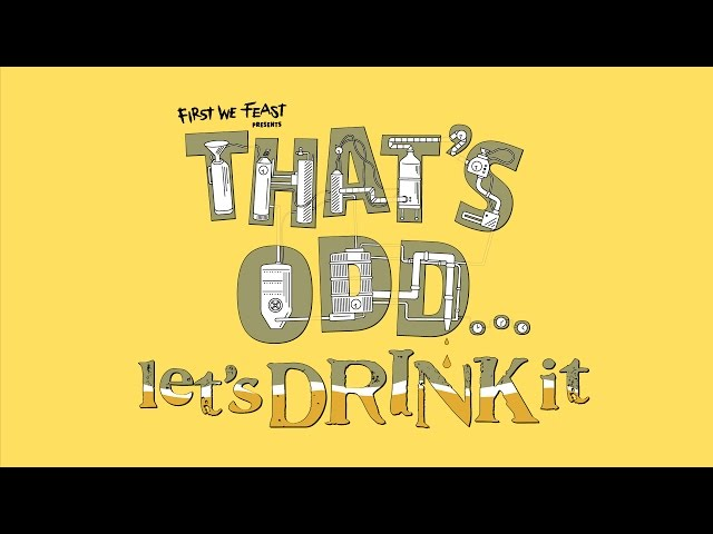 First We Feast Presents: That's Odd, Let's Drink It! (Trailer)