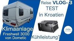 "Reise VLOG-3 | TEST Klimaanlage Dometic Freshwell 3000 | Kroatien ""KRK"""