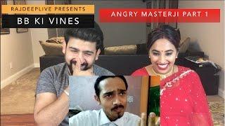 BB KI Vines Reaction | Angry Master Part 1 | BB | RajDeep