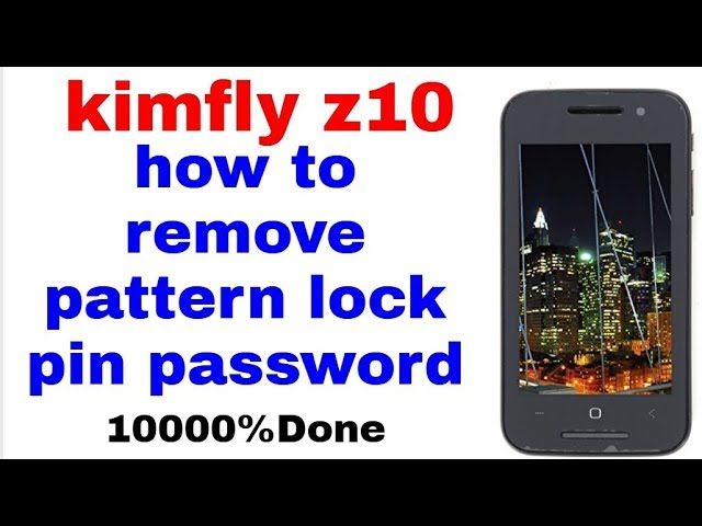 How To Kimfly Z6 Pattern Lock Pin Password Remover 1000 Done