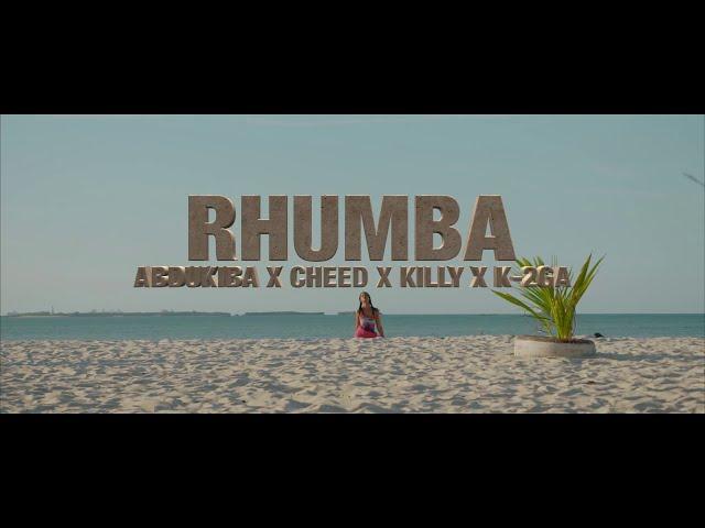 Alikiba presents  - AbduKiba X Cheed X Killy X K-2GA - Rhumba (Official Music Video)