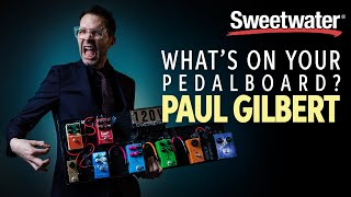 Paul Gilbert's Pedalboard - What's on Your Pedalboard? 🎸