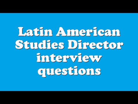 Latin American Studies Director interview questions