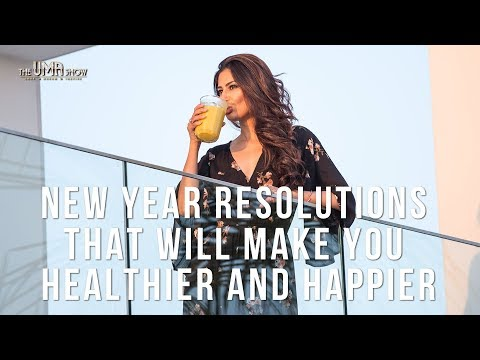 New Year Resolutions 2018 | Ideas That Will Make You Healthier and Happier