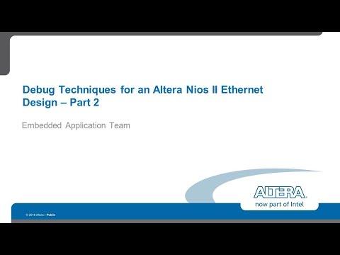 Debug Techniques for Nios II Ethernet Design Part 2 - YouTube