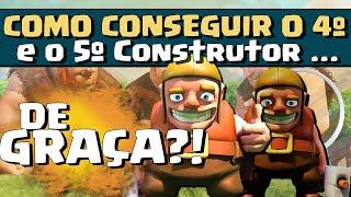 COMO CONSEGUIR / COMPRAR O 4º E O 5º CONSTRUTOR DE GRAÇA ?! - Clash of clans