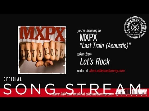 MXPX - Last Train (Acoustic) mp3