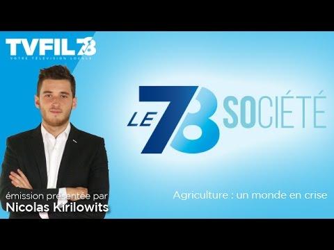 Le 7/8 Société - Agriculture : un monde en crise