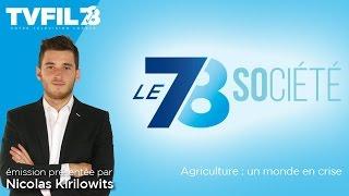 Le 7/8 Société – Agriculture : un monde en crise