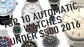 Top 10 Best Automatic Watches Under $500 For 2016 - Hamilton, Omega, Seiko, Tissot & More