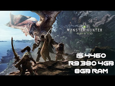 Monster Hunter: World | I5 4460 | R9 380 4gb | 8gb Ram