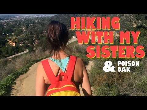 Sister Hike & Getting POISON OAK?!?!