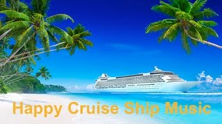 Best cruise ship & carnival cruise ships happy music Caribbean style relaxing summer music video