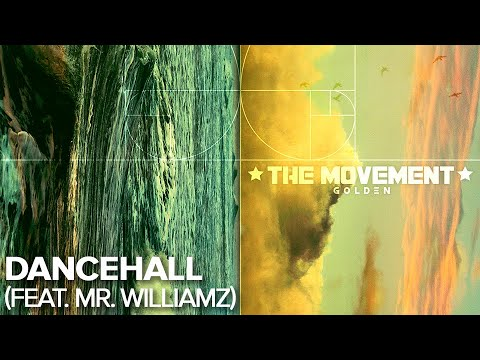 The Movement - Dancehall (feat. Mr. Williamz)