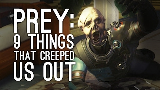 Prey Gameplay: 9 Things That Creeped Us Out in Prey (So Far)