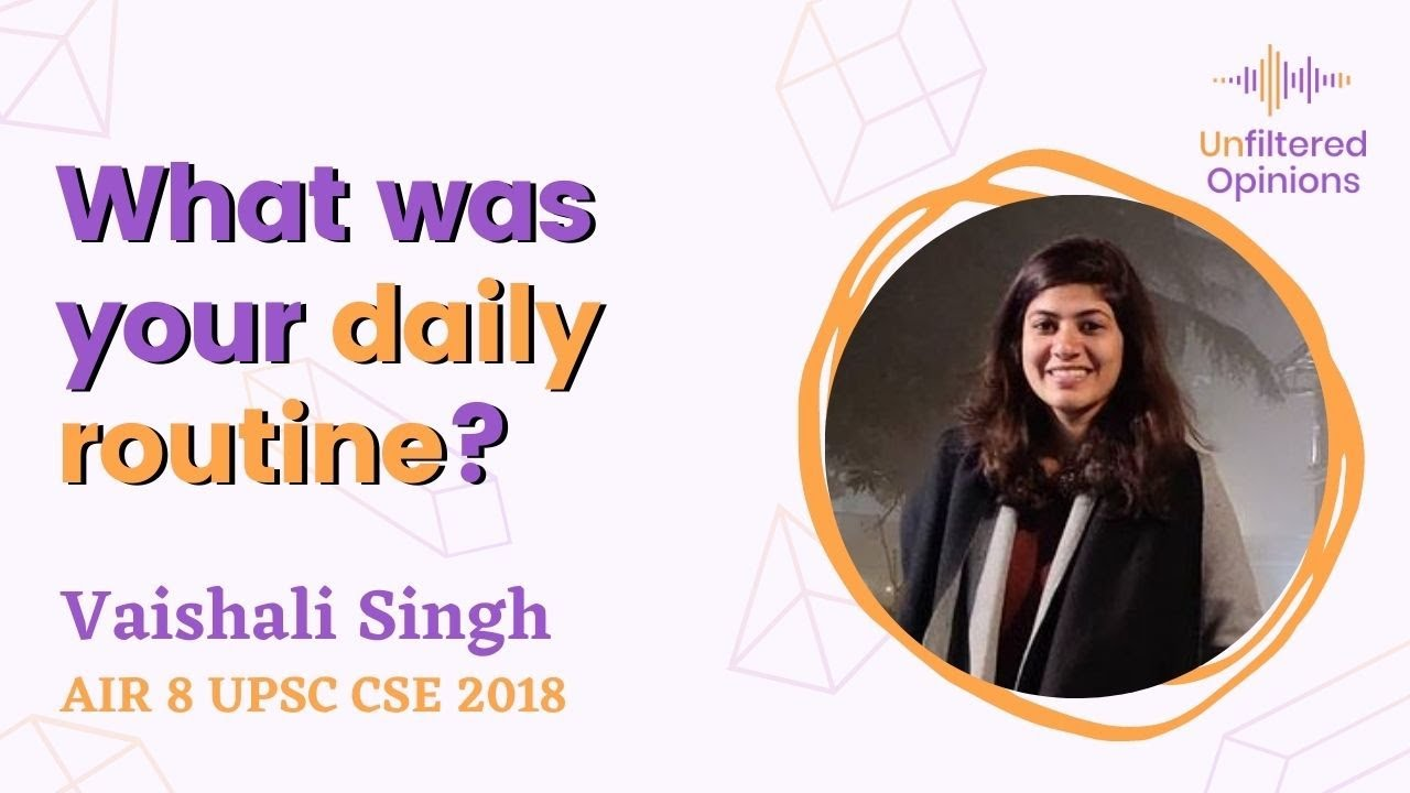 What was your daily routine? | Vaishali Singh AIR 8 UPSC CSE 2018