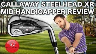 CALLAWAY STEELHEAD XR IRONS REVIEWED BY MID HANDICAPPER