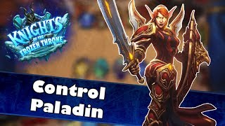KotFT Control Paladin | Hearthstone Deck Spotlight | Knights of the Frozen Throne