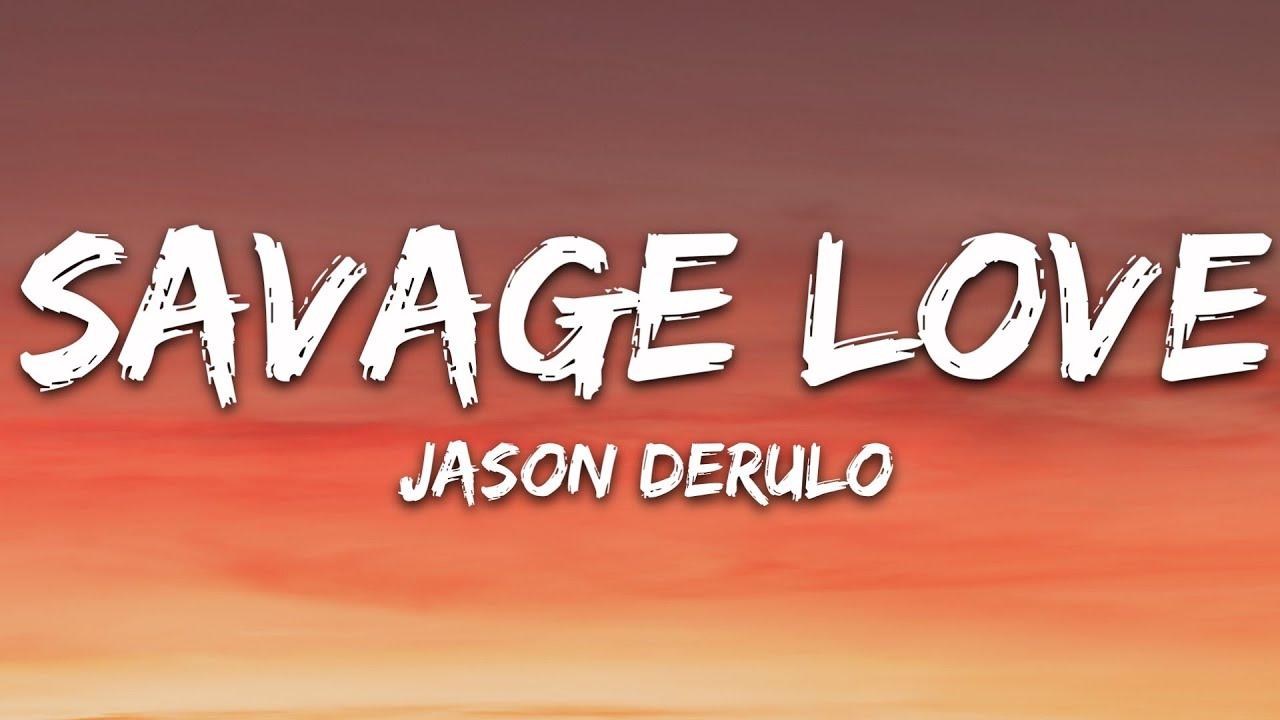 Jason Derulo - SAVAGE LOVE (Lyrics) Prod. Jawsh 685 #1