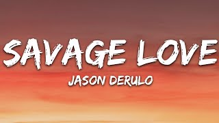 Download Jason Derulo - SAVAGE LOVE (Lyrics) Prod. Jawsh 685