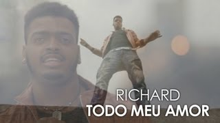 Richard - Todo Meu Amor (Official Video)