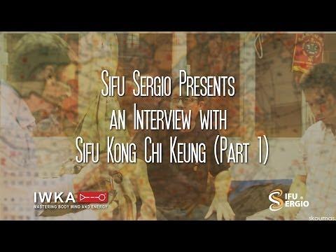 Sifu Sergio Presents an Interview with Sifu Kong Chi Keung (Part 1)