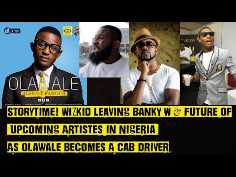 STORYTIME! Wizkid Leaving Banky W & Future Of Upcoming Artistes As Olawale Becomes A Cab Driver