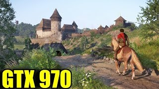 Kingdom Come Deliverance GTX 970 | 1080p Maxed - Very High - High | FRAME-RATE TEST