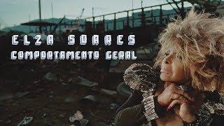 Baixar Elza Soares - Comportamento Geral (Videoclipe Oficial)