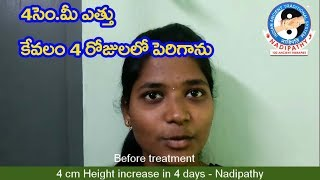 4 cm Height increase in 4 days  Nadipathy treatment