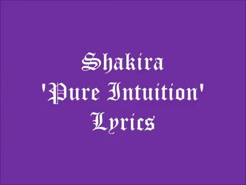 Shakira - Pure Intuition + Lyrics