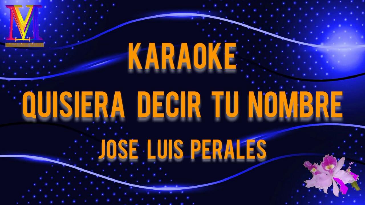 Download Jose Luis Perales Quisiera Decir Tu Nombre Karaoke Daily Movies Hub