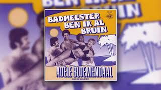 Adèle Bloemendaal - Badmeester Ben Ik Al Bruin