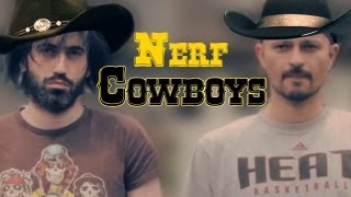 Nerf Cowboys!!