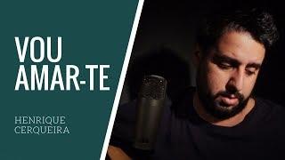Baixar VOU AMAR-TE | HENRIQUE CERQUEIRA | AUGUSTO PACHECO | COVER